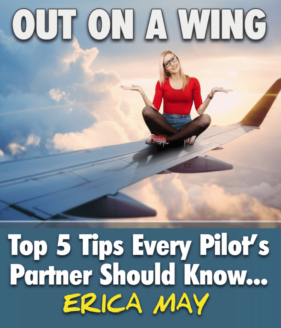 Out On A Wing E-Book. Top 5 Tips Every Pilot's Partner Should Know.